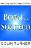 img - for Born to Succeed: Releasing Your Business Potential book / textbook / text book