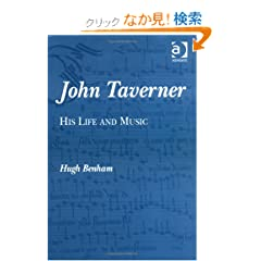 John Taverner: His Life and Music