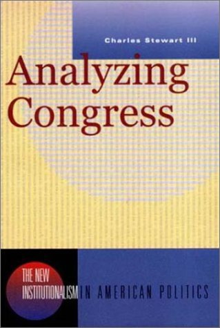 Analyzing Congress (New Institutionalism in American...