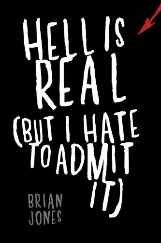 Free Kindle Book : Hell Is Real (But I Hate to Admit It)