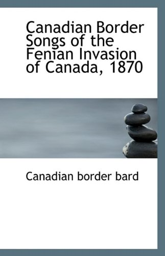 Canadian Border Songs of the Fenian Invasion of Canada, 1870