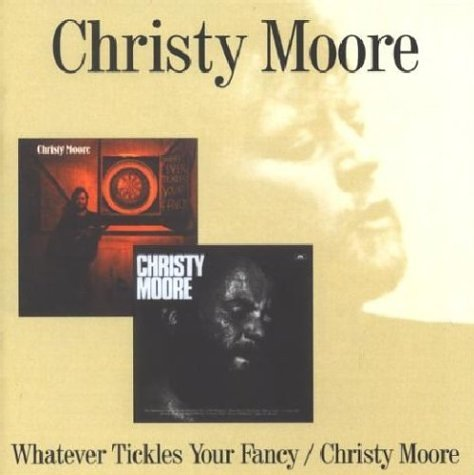 Christy Moore - Whatever Tickles Your Fancy / Christy Moore - Zortam Music