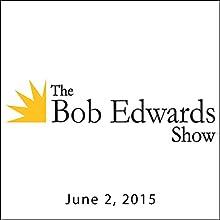 The Bob Edwards Show, Gene Weingarten, June 2, 2015  by Bob Edwards Narrated by Bob Edwards