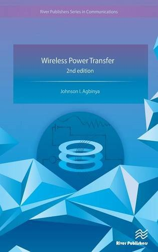 Wireless Power Transfer, 2nd Edition, by Johnson I. Agbinya