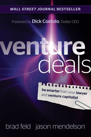 Venture Deals: Be Smarter Than Your Lawyer and Venture Capitalist (Venture Capital Term Sheet compare prices)