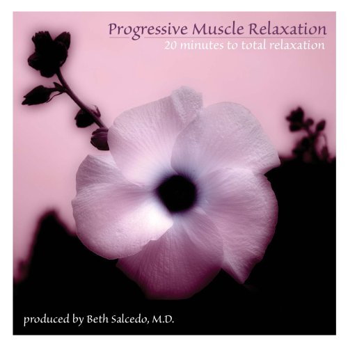 Progressive Muscle Relaxation: 20 Minutes to Total Relaxation