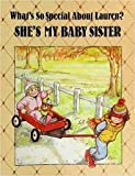 What's So Special About Lauren?: She's My Baby Sister (0516057138) by Moncure, Jane Belk
