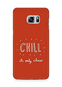 AMEZ chill its only chaos Back Cover For Samsung Galaxy S6 Edge Plus