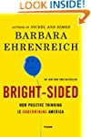 Bright-Sided: How Positive Thinking I...