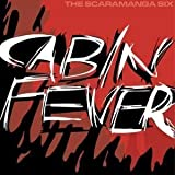 Cabin Fever by Scaramanga Six [Music CD]