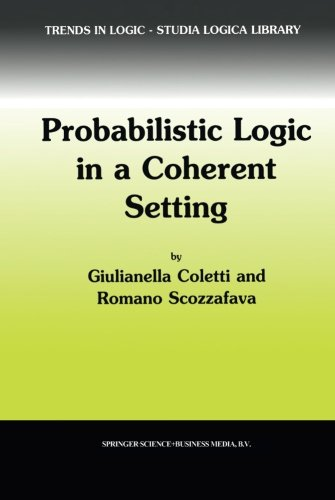 Probabilistic Logic in a Coherent Setting (Trends in Logic)
