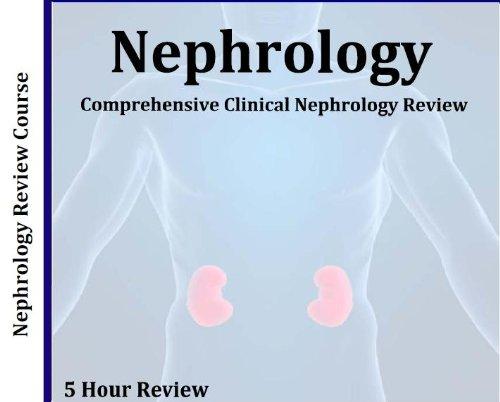 Comprehensive Clinical Nephrology 5 Hour Audio Review; 5 Hours, 5 Audio CDs: Nephrology Review