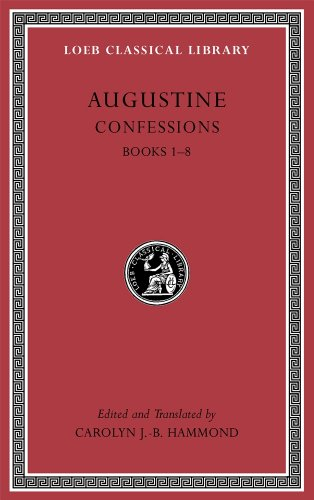 Confessions I: Books 1-8 (Loeb Classical Library)
