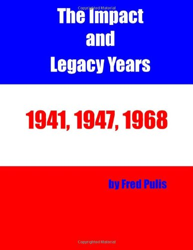 The Impact and Legacy Years, 1941, 1947, 1968