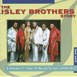 The Isley Brothers Story, Vol. 2: T-Neck Years (1969-85)