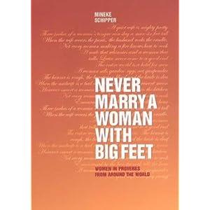 Never Marry a Woman With Big Feet - Professor Mineke Schipper