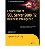 img - for Foundations of SQL Server 2008 R2 Business Intelligence (New) [ FOUNDATIONS OF SQL SERVER 2008 R2 BUSINESS INTELLIGENCE (NEW) ] BY Fouche, Guy ( Author ) Paperback on Apr-01-2011 book / textbook / text book