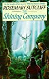 The Shining Company (Red Fox Older Fiction) (0099855801) by ROSEMARY SUTCLIFF