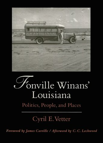 Fonville Winans' Louisiana: Politics, People, and Places