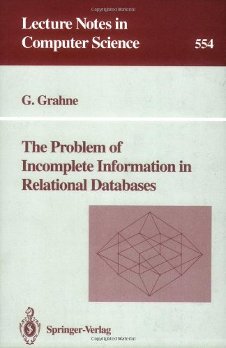 The Problem Of Incomplete Information In Relational Databases (Lecture Notes In Computer Science)