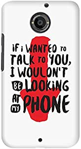 DailyObjects If I Wanted To Talk Case For Motorola Moto X2