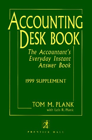 Accounting Desk Book 1999 Supplement, Plank, Tom M.; Plank, Lois R.