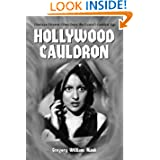 Hollywood Cauldron: 13 Horror Films from the Genres's Golden Age (McFarland Classics)