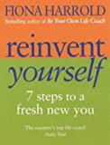 Reinvent Yourself: 7 steps to a new you: Seven Steps to a New You