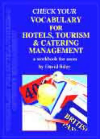 Check your vocabulary for hotels, tourism and catering management (Check Your Vocabulary Workbooks)