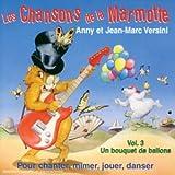 echange, troc Jean-Marc Versini, Anny Verini - Les Chansons de la marmotte Vol. 3 : Un bouquet de ballons