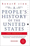 A People's History of the United States: 1492-Present (Perennial Classics) (0060528370) by Howard Zinn