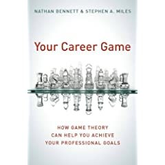 Stephen A. Miles: Your Career Game – How Game Theory Can Help You Achieve Your Professional Goals