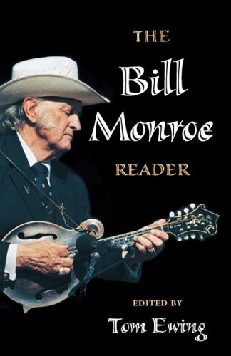 The Bill Monroe Reader (Music in American Life series (MAL)), TOM EWING