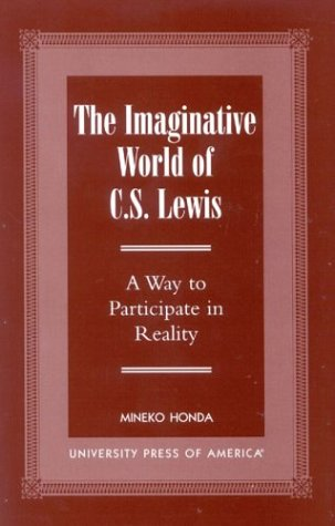 The Imaginative World of C.S. Lewis: A Way to Participate in Reality