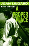 Joan Lingard A Proper Place: A Kevin and Sadie Story (Puffin Teenage Fiction)