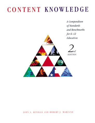 Content Knowledge: A Compendium of Standards and Benchmarks for K-12 Education