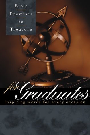 Bible Promises to Treasure for Graduates: Inspiring Words for Every Occasion
