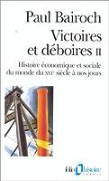 Victoires et déboires (Tome 2): Histoire économique et sociale du monde du XVIe siècle à nos jours