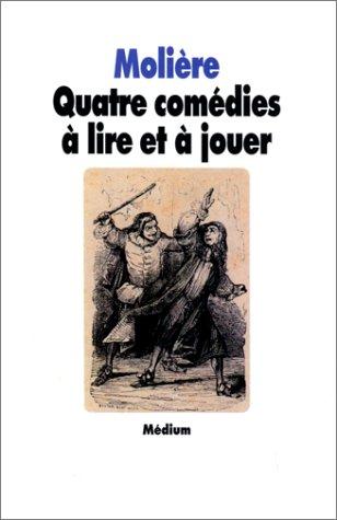 Quatre comédies à lire et à jouer