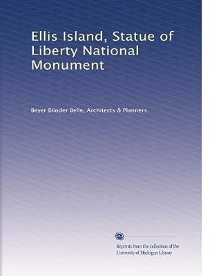 Ellis Island, Statue of Liberty National Monument (Volume 7)