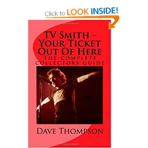 TV Smith - Your Ticket Out Of Here: The complete collectors guide Dave Thompson