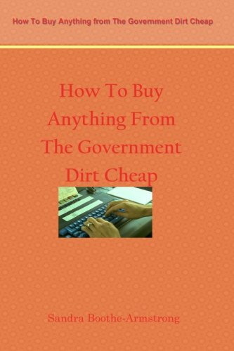 How To Buy Anything From The Government Dirt Cheap