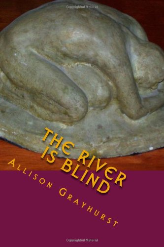 The River Blind Allison Grayhurst
