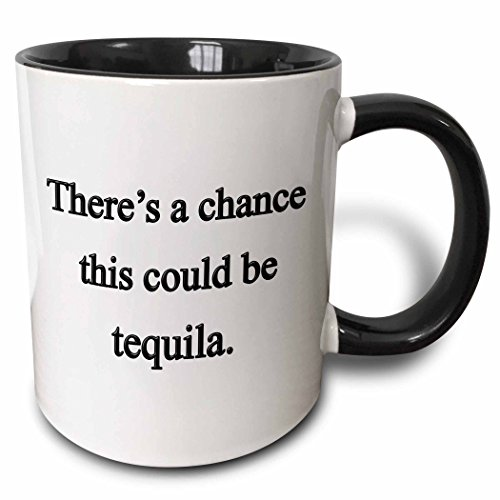 3dRose mug_157377_4 There's a Chance This Could be Tequila, Two Tone Black Mug, 11 oz, Black/White