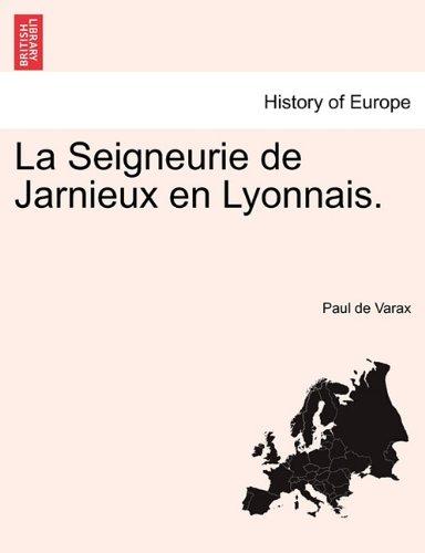 La Seigneurie de Jarnieux En Lyonnais.