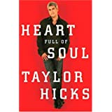 Heart Full of Soul: An Inspirational Memoir About Finding Your Voice and Finding Your Way ~ Taylor Hicks
