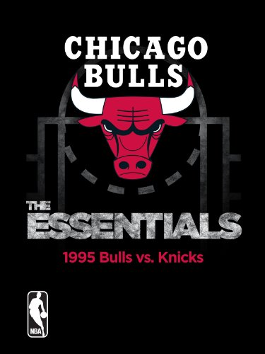 NBA The Essentials: Chicago Bulls 1995 Bulls vs. Knicks