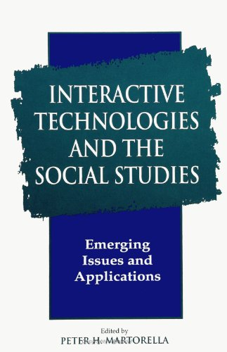 Interactive Technologies and the Social Studies: Emerging Issues and Applications (S U N Y Series, Theory, Research, and