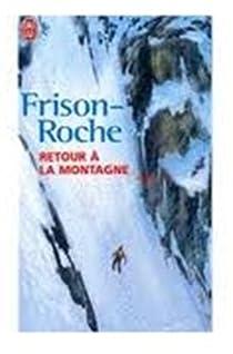 Retour à la montagne par Frison-Roche