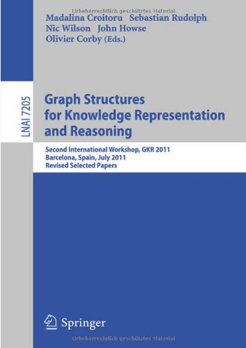 Graph Structures for Knowledge Representation and Reasoning: Second Interntional Workshop, GKR 2011, Barcelona, Spain, July 16, 2011. Revised Selected Papers